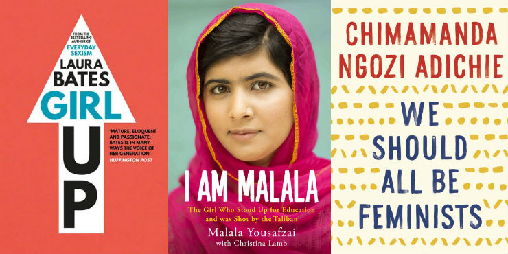 Girl Up by Laura Bates, I Am Malala by Malala Yousafzai and We should all be feminists by Chimamanda Ngozi Adichie