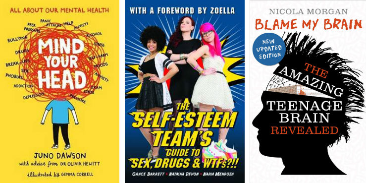 The Self-Esteem Team's Guide to Sex, Drugs and WTFs?!! by The Self-Esteem Team, Mind Your Head by Juno Dawson and Blame My Brain: The Amazing Teenage Brain Revealed by Nicola Morgan